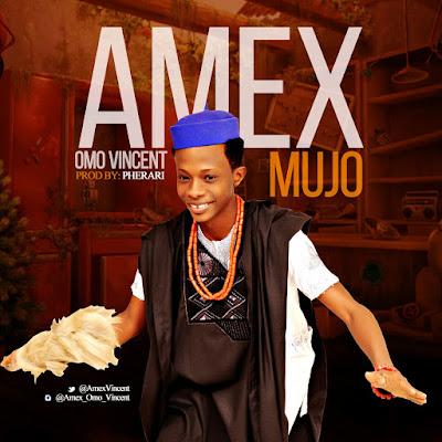 Music: MUJO by Amex (Prod. By Pherari) @AmexVincent #MUJObyAMEX