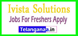 Ivista Solutions Recruitment 2017 Jobs For Freshers Apply