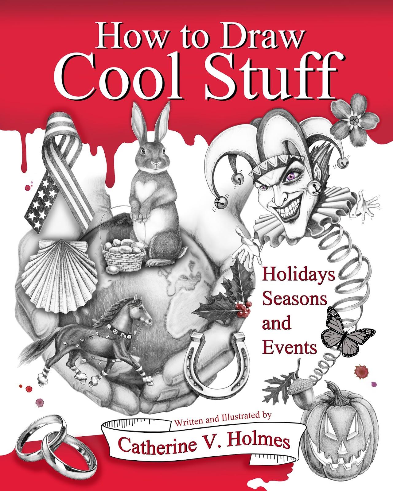 How to Draw Cool Stuff: How to Draw Cool Stuff by Catherine V. Holmes (2014,...