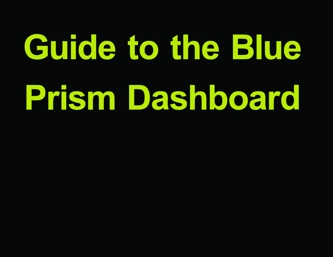 Guide to the Blue Prism Dashboard - Blue Prism for You