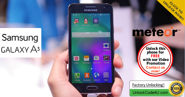 Factory Unlock Code Samsung Galaxy A3 from Meteor