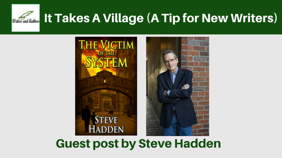 It Takes A Village (A Tip for New Writers), guest post by Steve Hadden