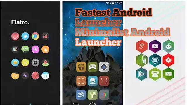Fastest Launcher, Android Launcher, NOVA Launcher,