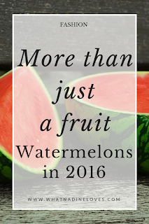 Watermelons in 2016, Fashion Essential, Fashion Must Have, Fashion, Lifestyle // www.whatnadineloves.com