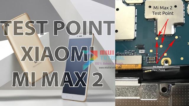 Gagal Masuk Mode EDL Download atau Bootloop di Xiaomi Mi MAX 2 Kamu? Coba Tutorial Test Point Berikut Ini