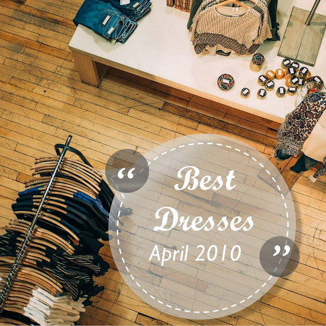 Best Dresses April 2010