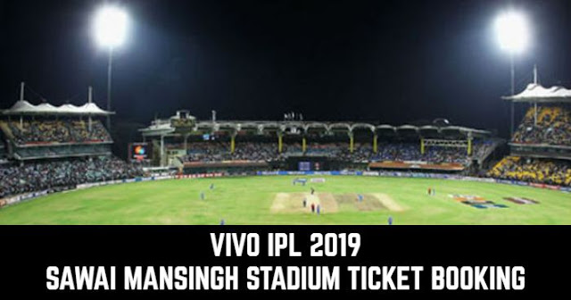 VIVO IPL 2019 Sawai Mansingh Stadium, Jaipur Ticket Booking: Cost and Price List