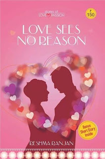 Love Sees No Reason by Reshma Ranjan