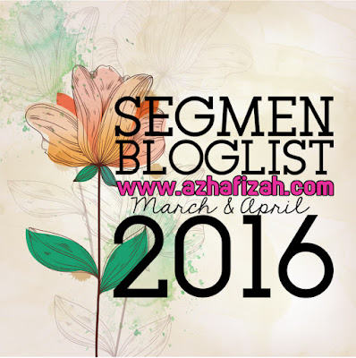 Segmen Bloglist Azhafizah.com Mar & Apr 2016