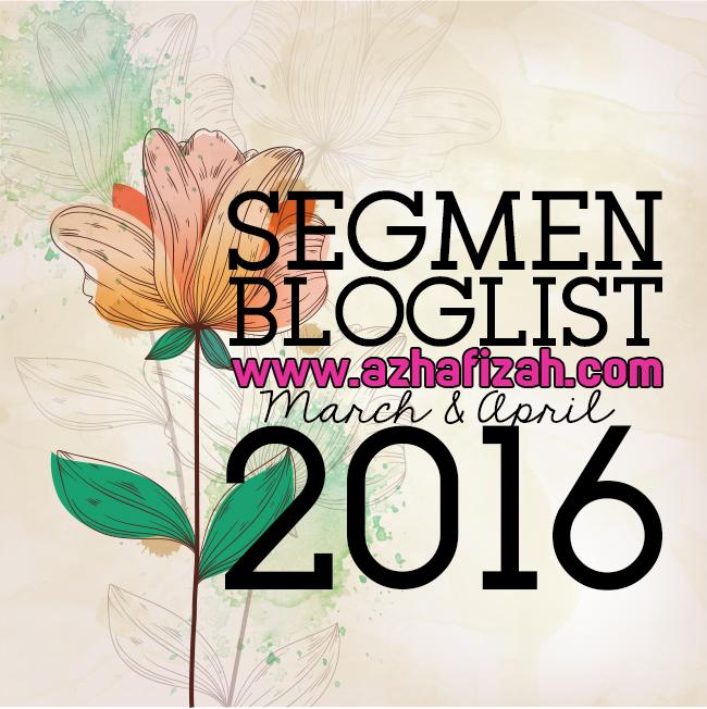 Segmen Bloglist Azhafizah.com Mar & Apr 2016