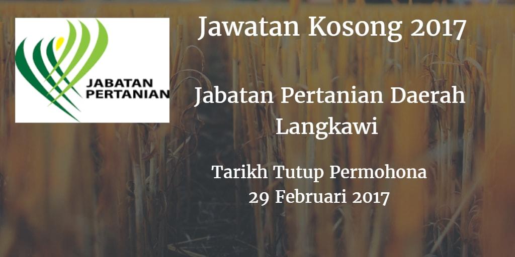 Jawatan Kosong Jabatan Pertanian Daerah Langkawi 29 Februari 2017