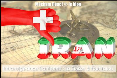 Intransigeance iranienne : la Suisse à tout faux.