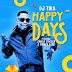DJ Tira Feat. Zanda Zakuza & Prince Bulo – Happy Days (Original)