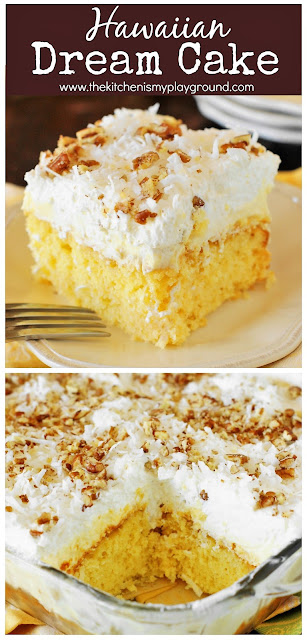 Hawaiian Dream Cake ~ a layered delight with pineapple & coconut laced yellow cake, creamy pineapple pudding, and freshly whipped cream & coconut topping.  Cool, creamy, & comforting! #sheetcake #Hawaiiandreamcake #pineapplecake #coconutcake #thekitchenismyplayground   www.thekitchenismyplayground.com