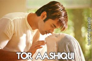 TOR AASHIQUI - Jubeen Nautiyal - Ankush & Nusraat Faria