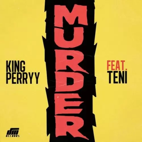 Download Audio | King Perry ft Teni - Murder