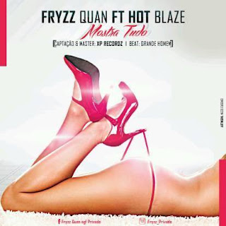 Fryzz Quan feat. Hot Blaze- Mostra ( Rap) (2k17) | Download