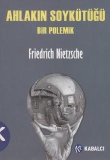 Friedrich Wilhelm Nietzsche - Ahlakın Soykütüğü