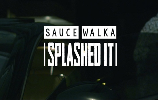 Sauce Walka - Splashed It [Vídeo]