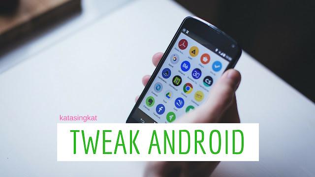 6 Kumpulan Tweak Paling Populer Buat Android