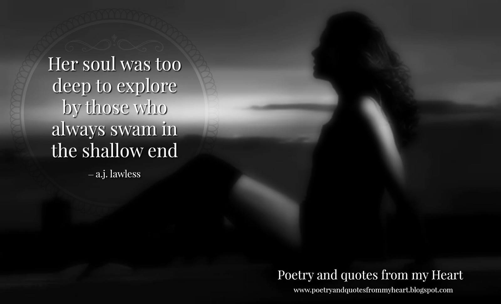 Poetry And Quotes From My Heart Her Soul Was Too Deep To Explore By