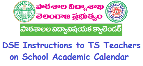 TS School Academic Calendar, DSE Telangana,Instructions