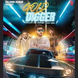 Gold Digger – Gudluck Ft. Bohemia (2017)