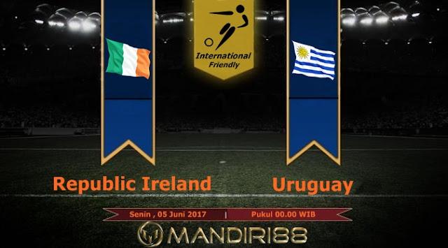 Prediksi Bola : Republic of Ireland Vs Uruguay , Senin 05 Juni 2017 Pukul 00.00 WIB