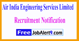 Air India Engineering Services Limited Recruitment Notification 2017
