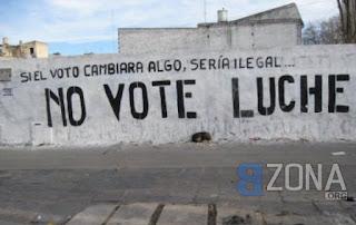Si el voto cambiara algo seria ilegal, no vote, luche.
