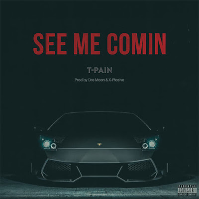 T-Pain Unveils New Single 'See Me Comin'