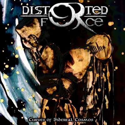 Distorted Force - Curves of sidereal cosmos