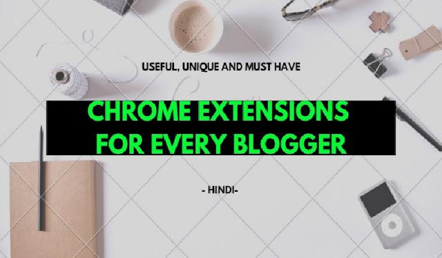 CHROME EXTENSIONS FOR EVERY BLOGGER - GoTechForum