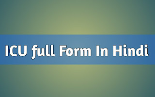 Icu-full-Form-hindi