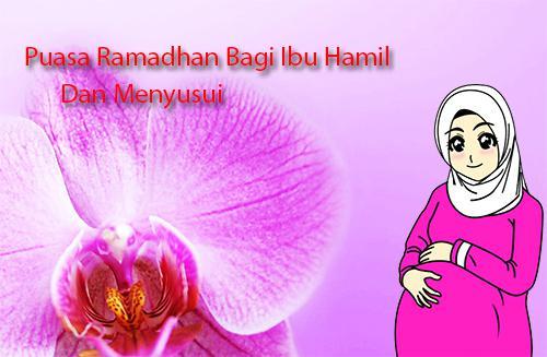 Hukum Puasa Ramadhan Bagi Ibu Hamil Dan Menyusui Serta Tata Cara Membayar Fidyahnya