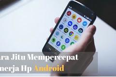 Tips Meningkatkan Kinerja Smartphone Android