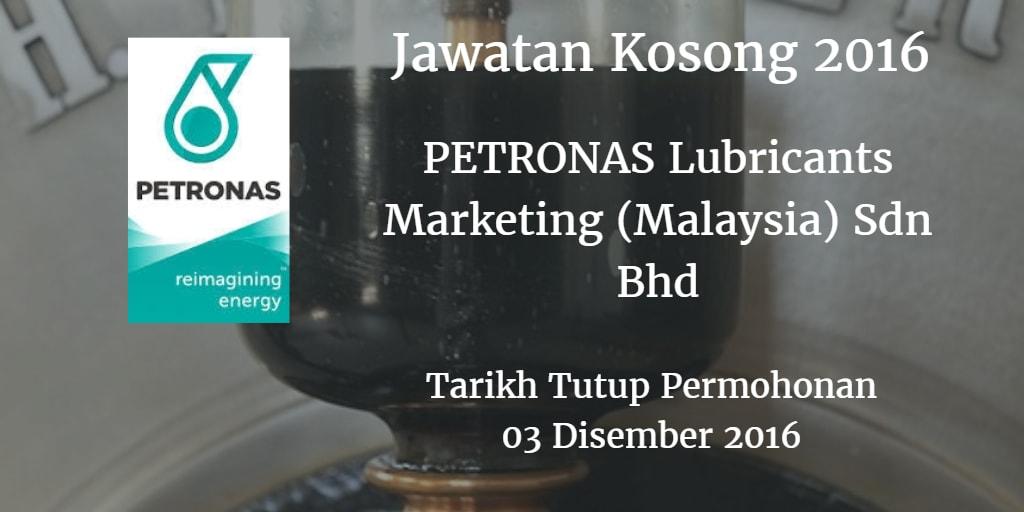 Jawatan Kosong PETRONAS Lubricants Marketing (Malaysia) Sdn Bhd 03 Disember 2016