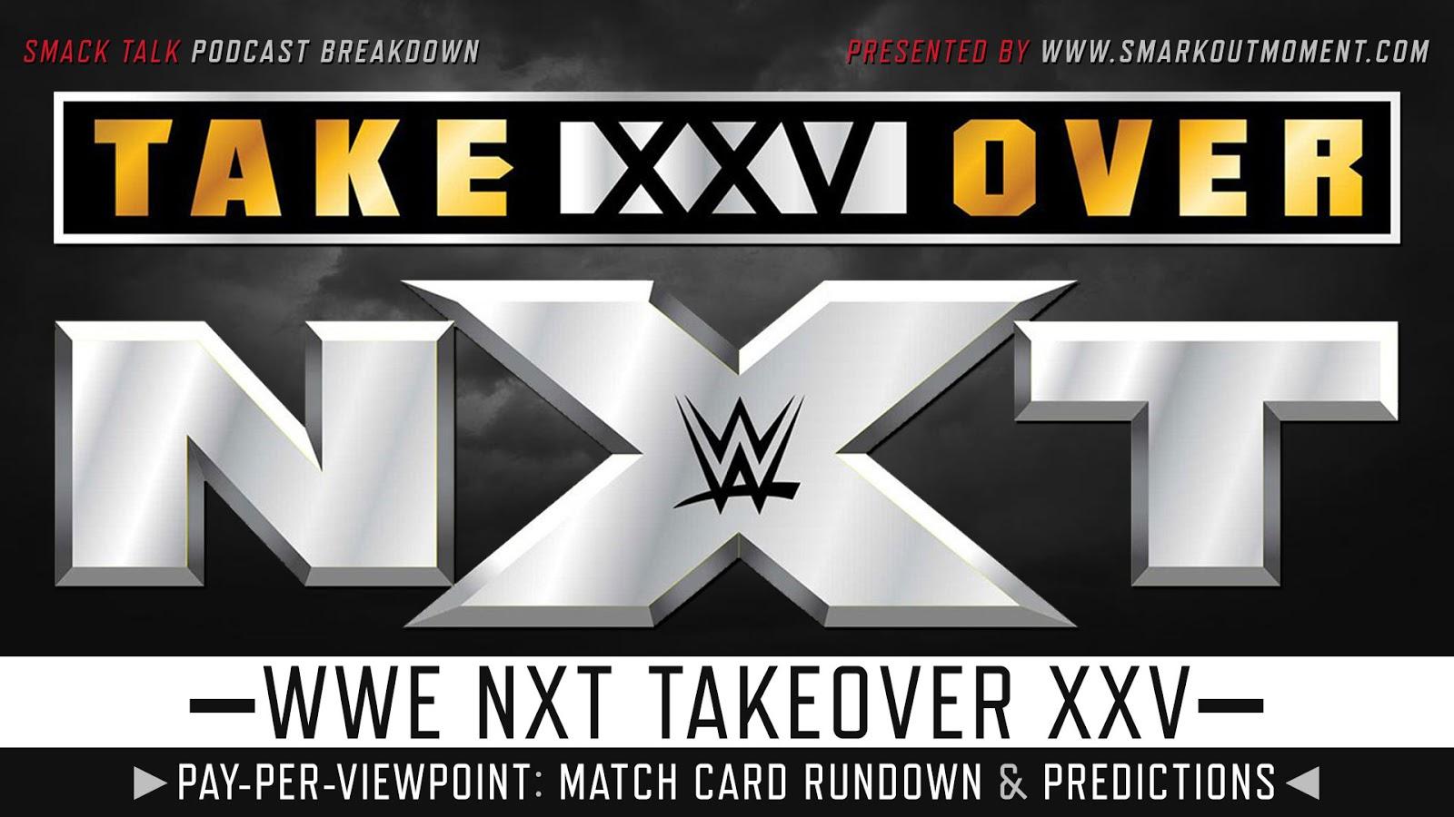 WWE NXT TakeOver XXV spoilers podcast