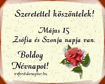 Május 15 - Zsófia és Szonja névnap