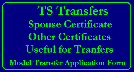 Spouse Certificate for TS Transfers, Model Transfer Application Here we are providing Spouse Certificate and many other certificates which are useful during Transfers. To download the certificates click on the link given below. You are also provided with Model Transfer Application , before applying online you can download this Model Transfer Application form and fill the form which contains the applicant personal details manually and then it will be easy to apply online./2018/05/spouse-certificate-for-ts-transfers-model-transfer-application-form-download.html