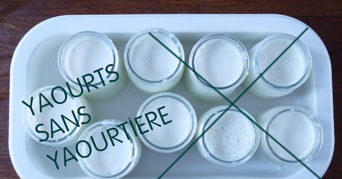 Yaourts maison sans yaourti re - Fabrication de yaourt maison sans yaourtiere ...