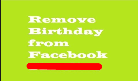 How to Remove Birthday on Facebook