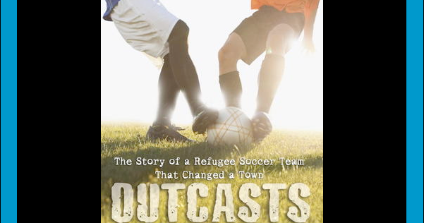 Outcasts United - Part One: Changes, Chapters 1 - 4 Summary & Analysis