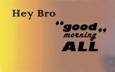 hey-bro-goodmorning-all-loveu-pics