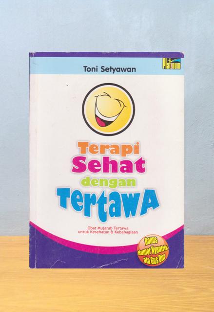 TERAPI SEHAT DENGAN TERTAWA, Toni Setyawan