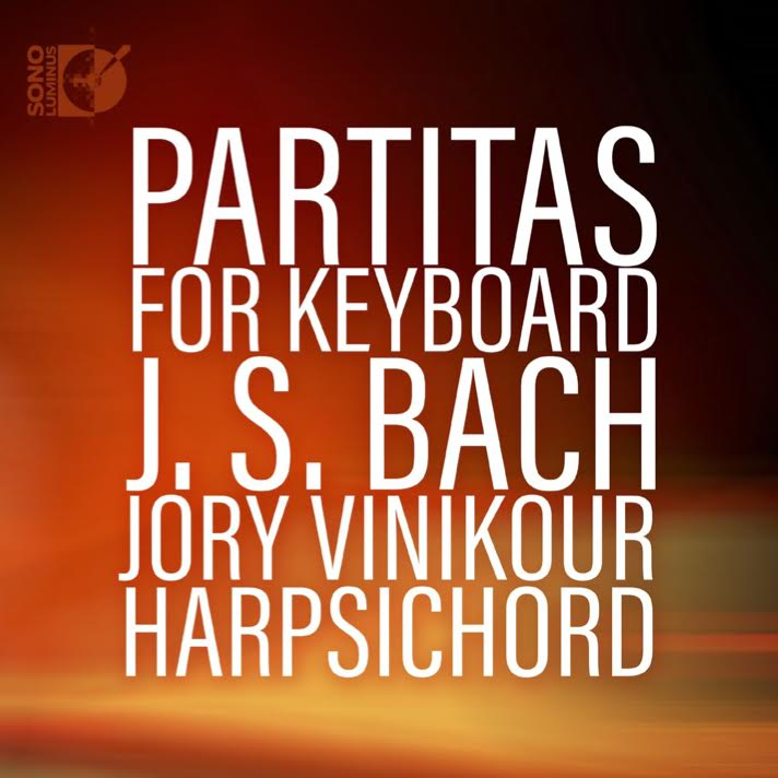 RECORDING OF THE MONTH | December 2016: Johann Sebastian Bach - PARTITAS FOR HARPSICHORD, BWV 825 - 830 (Sono Luminus DSL-92209)