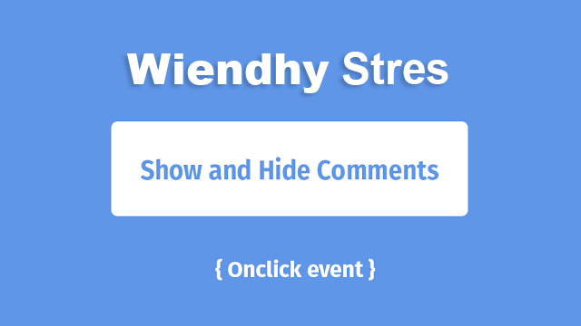 Add Show and Hide Comments Blogger with the Onclick Event
