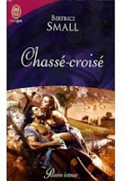 http://lachroniquedespassions.blogspot.fr/2014/07/chasse-croise-bertrice-small.html