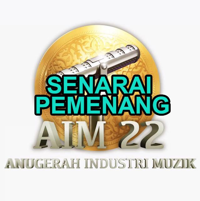 SENARAI PEMENANG AIM 22 !