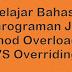 Belajar Bahasa Pemrograman Java: Method Overloading VS Overriding